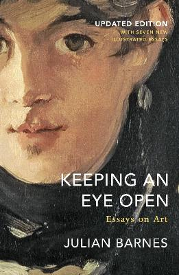 Keeping an Eye Open: Essays on Art (Updated Edition) book
