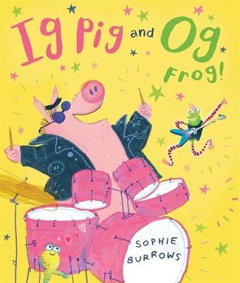 Ig Pig and Og Frog! book
