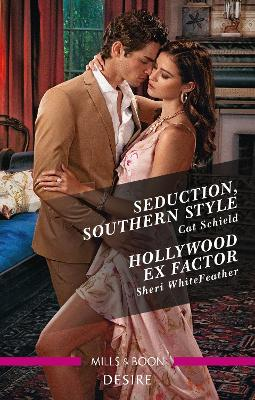 Seduction, Southern Style/Hollywood Ex Factor by Cat Schield