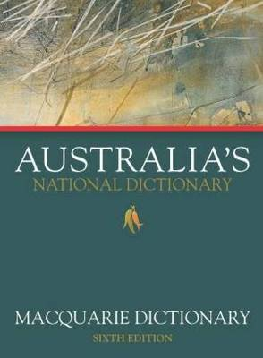 Macquarie Dictionary Sixth Edition by Macquarie Dictionary