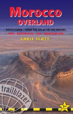 Morocco Overland Route Guide - From the Atlas to the Sahara: 4WD - Motorcycle - Van - Mountain Bike by