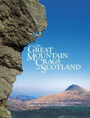 The Great Mountain Crags of Scotland by Guy Robertson