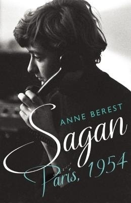 Sagan, Paris 1954 by Anne Berest