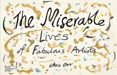 The Miserable Lives of Fabulous Artists by Chris Orr