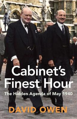 Cabinet's Finest Hour by David Owen