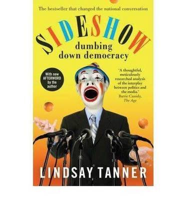 Sideshow: Dumbing Down Democracy book