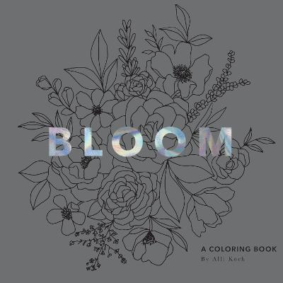 Bloom: A Coloring Book book