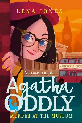 Murder at the Museum (Agatha Oddly, Book 2) by Lena Jones