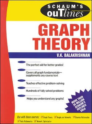 Schaum's Outline of Graph Theory: Including Hundreds of Solved Problems by V.K. Balakrishnan