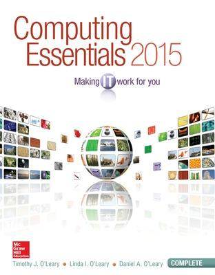 Computing Essentials 2015 Complete Edition by Timothy J. O'Leary
