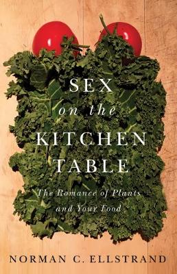 Sex on the Kitchen Table by Norman C. Ellstrand
