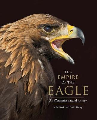 The Empire of the Eagle: An Illustrated Natural History book