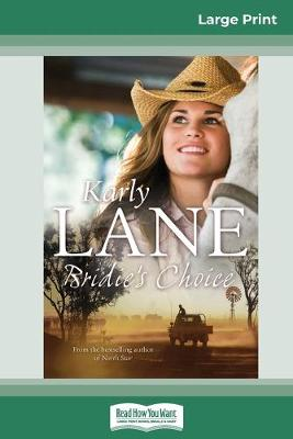Bridie's Choice (16pt Large Print Edition) by Karly Lane