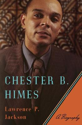 Chester B. Himes by Lawrence P. Jackson