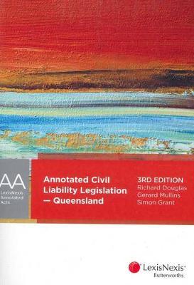 Annotated Civil Liability Legislation - Queensland by Richard J. Douglas