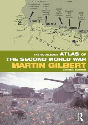 The Routledge Atlas of the Second World War by Martin Gilbert
