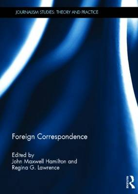 Foreign Correspondence by John Maxwell Hamilton