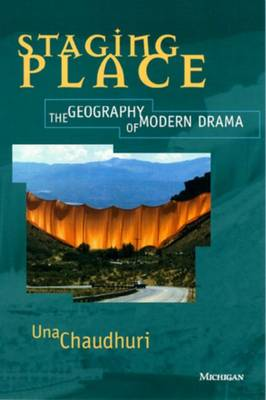 Staging Place by Una Chaudhuri