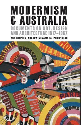 Modernism and Australia by Ann Stephen