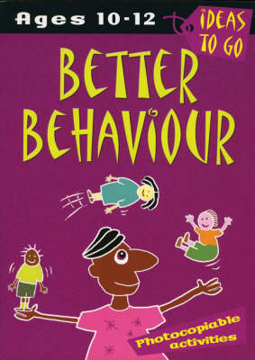 Better Behaviour: Ages 10-12: Photocopiable Activities by Helen McGrath