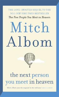 The Next Person You Meet in Heaven: The sequel to The Five People You Meet in Heaven book
