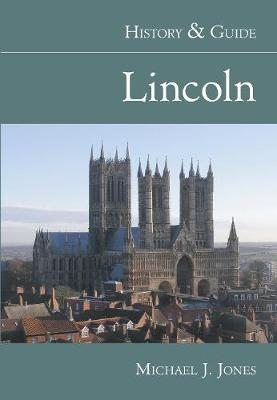 Lincoln History & Guide by Michael J. Jones