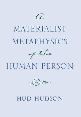 Materialist Metaphysics of the Human Person book