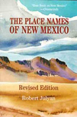 The Place Names of New Mexico by Robert Julyan