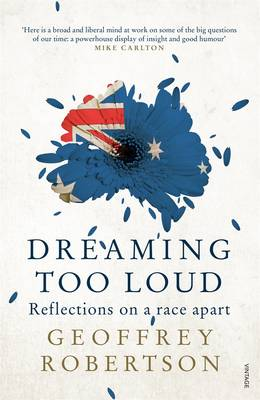 Dreaming Too Loud by Geoffrey Robertson