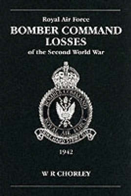 RAF Bomber Command Losses of the Second World War: v. 3: 1942 book