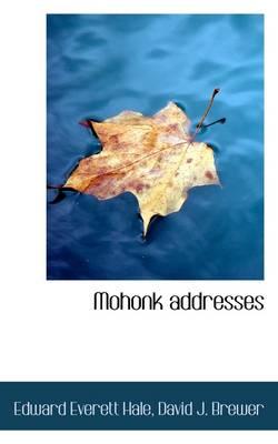 Mohonk Addresses by Edward Everett Hale