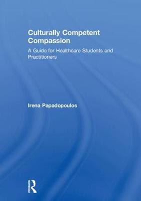 Culturally Competent Compassion by Irena Papadopoulos