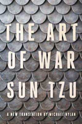The Art of War: A New Translation by Michael Nylan by Sun Tzu