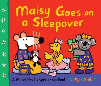 Maisy Goes on a Sleepover by Lucy Cousins