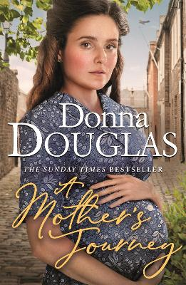 A Mother's Journey: A dramatic and heartwarming new saga from the bestselling author by Donna Douglas