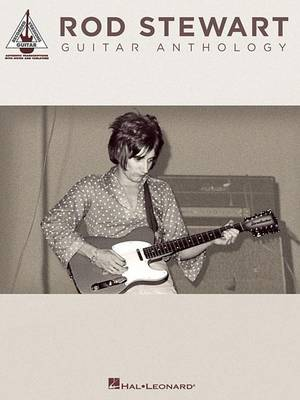 Rod Stewart Guitar Anthology by Rod Stewart
