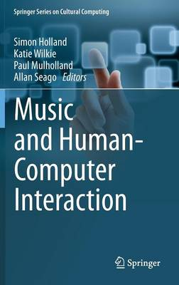 Music and Human-Computer Interaction by Simon Holland
