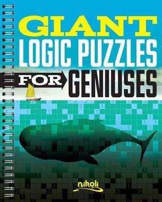 Giant Logic Puzzles for Geniuses by Nikoli