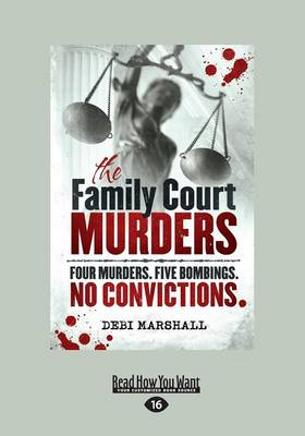 The Family Court Murders by Debi Marshall