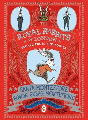 Royal Rabbits of London: Escape From the Tower by Santa Montefiore