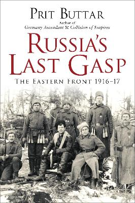 Russia's Last Gasp by Prit Buttar