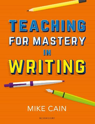 Teaching for Mastery in Writing: A strategy for helping children get good at words book