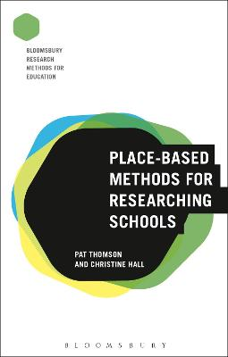 Place-Based Methods for Researching Schools by Pat Thomson