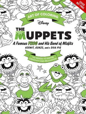 Art Of Coloring: Muppets by Disney Book Group
