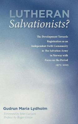Lutheran Salvationists? by Gudrun Maria Lydholm