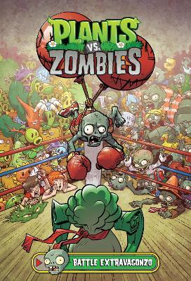 Plants Vs. Zombies Volume 7: Battle Extravagonzo book