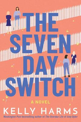 The Seven Day Switch: A Novel by Kelly Harms
