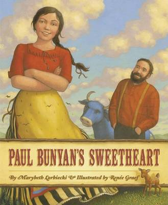 Paul Bunyan's Sweetheart by Adjunct Professor of Writing Marybeth Lorbiecki
