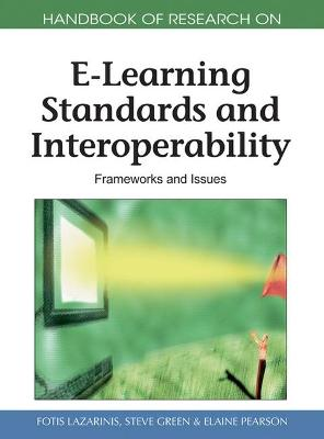 Handbook of Research on E-Learning Standards and Interoperability by Fotis Lazarinis