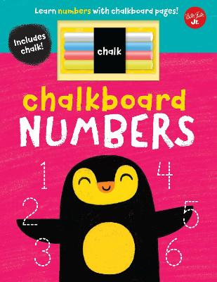 Chalkboard Numbers: Learn numbers with chalkboard pages! by Walter Foster